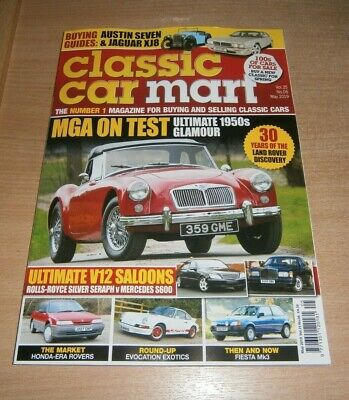 Classic Car Mart MAY 2019 MGA on Test, Rolls-Royce Seraph V Mercedes S600 & more