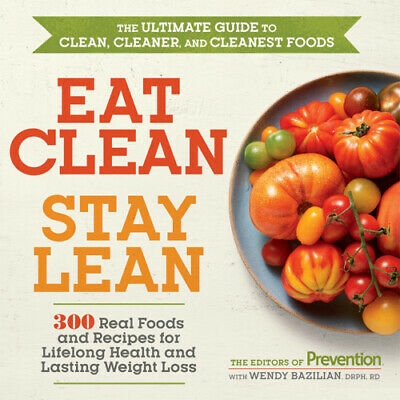 Eat Clean, Stay Lean:300 Real Foods and Recipes for Lifelong Health [PDF] Via Em