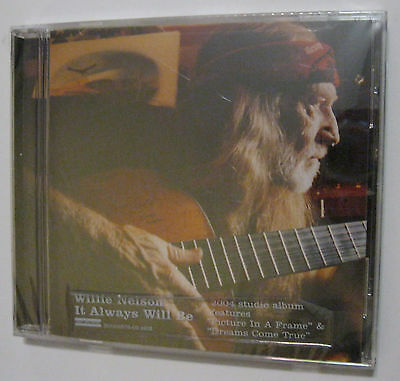 WILLIE NELSON IT ALWAYS WILL BE 2004 CD SEALED Lost Highway B0002576-02
