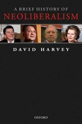 A Brief History of Neoliberalism by David Harvey 9780199283279 | Brand New