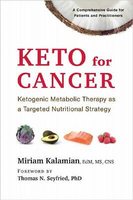 Keto for Cancer: Ketogenic Metabolic Therapy [PDF] Via Email