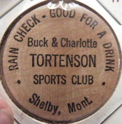 Vintage Tortenson Sports Club Shelby, MT Wooden Nickel - Token Montana Mont. #1