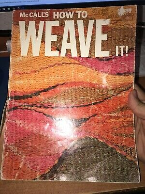 craft book - McCALL'S HOW TO WEAVE IT! 44 designs for beginners