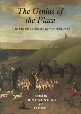 The Genius of the Place The English Landscape Garden 1620-1820 9780262580922