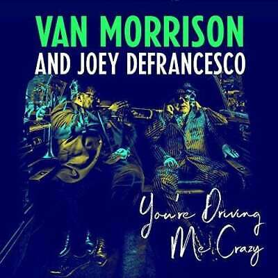 Van Morrison And Joey Defrancesco - You're Driving Me Crazy NEW CD