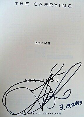 THE CARRYING: POEMS by Ada Limon (2018) ~ SIGNED+DATED ~ First / First Printing