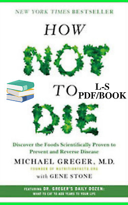 How Not To Die Discover the Foods Scientifically By Michael Greger Pdf/Mobi/Epub