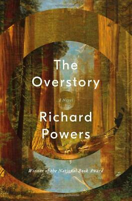 The Overstory A Novel by Richard Powers Hardcover NEW Trees & People