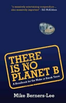 There Is No Planet B A Handbook for the Make or Break Years 9781108439589
