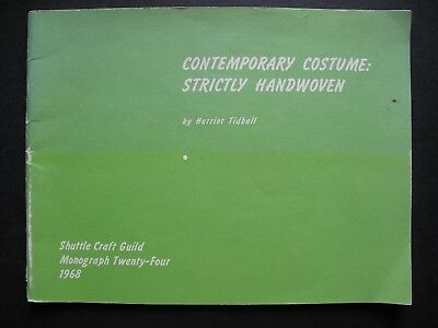 CONTEMPORARY COSTUME : STRICTLY HANDWOVEN by HARRIET TIDBALL