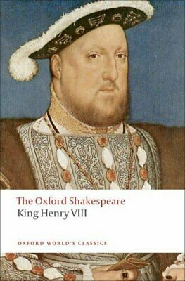 King Henry VIII: The Oxford Shakespeare or All is True 9780199537433 | Brand New