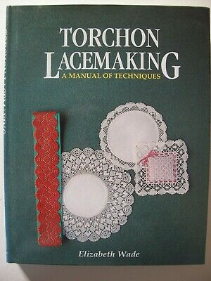 TORCHON LACEMAKING -  A Manual of Techniques by Elizabeth Wade