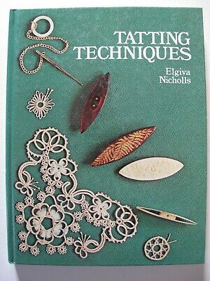 TATTING TECHNIQUES by ELGIVA NICHOLLS OLD REVIVALS and NEW EXPERIMENTS