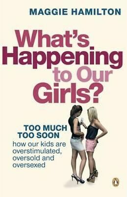 NEW What's Happening to Our Girls? By Maggie Hamilton Paperback Free Shipping