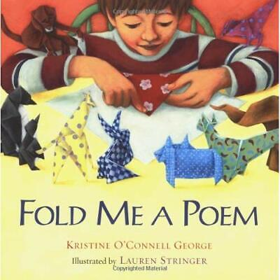 Fold Me a Poem - Hardcover NEW George, Kristin 2005-04-07