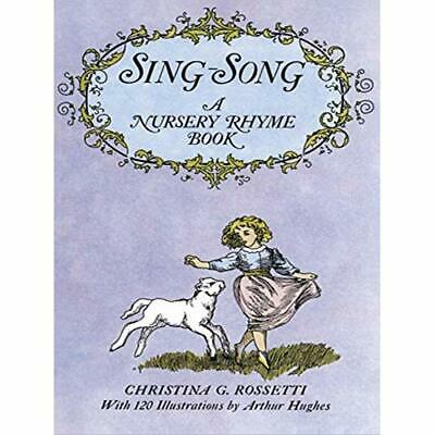Sing Song: Nursery Rhyme Book - Paperback NEW Rossetti, Chris 2003-03-28