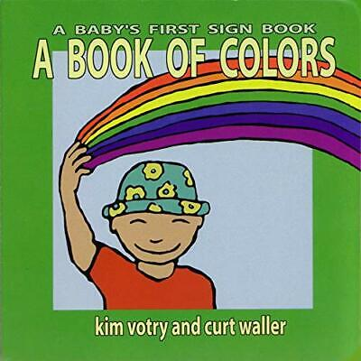 A Book of Colors: A Baby's First Sign Book (ASL) (Baby' - Board book NEW Votry,