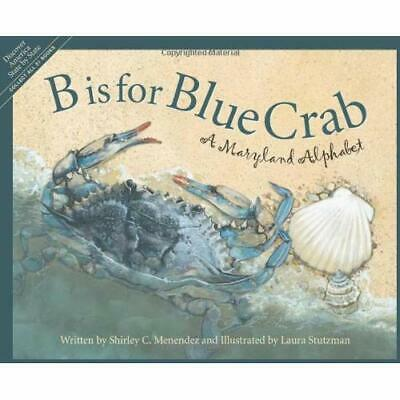 B Is for Blue Crab: A Maryland Alphabet (Discover Ameri - Hardcover NEW Menendez