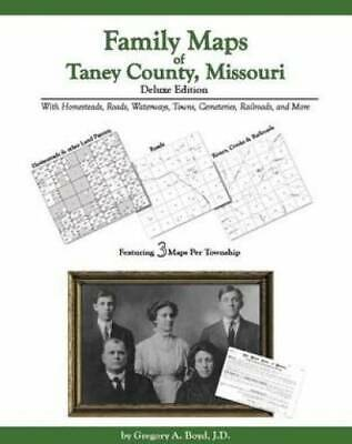 Family Maps of Taney County, Missouri, Deluxe Edition : With Homesteads,...