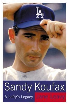 SANDY KOUFAX A Lefty's Legacy by Jane Leavy Hardcover Book