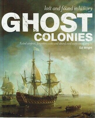 Ghost Colonies by Wright Ed - Book - Pictorial Soft Cover - Australian History