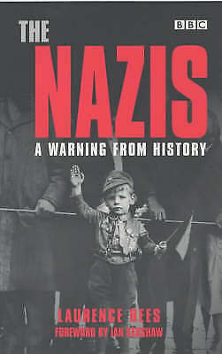 Rees, Laurence, The Nazis: A Warning from History, Paperback, Very Good Book