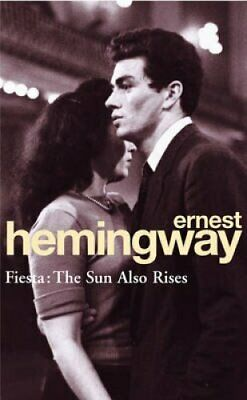 Fiesta The Sun Also Rises by Ernest Hemingway 9780099908500   Brand New