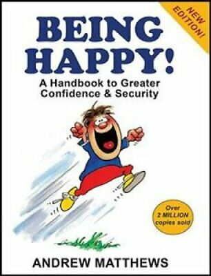 Being Happy! A Handbook to Greater Confidence and Security 9789810006648
