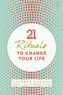 21 Rituals to Change Your Life: Daily Practices to Bring Greater Inner Peace...