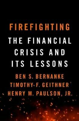 Firefighting The Financial Crisis and its Lessons 9781788163361 | Brand New