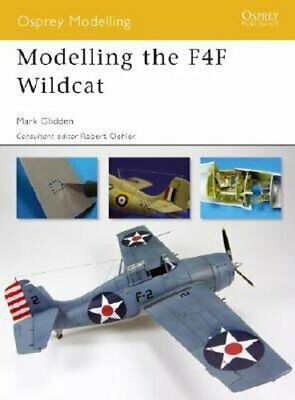 NEW Modelling the F4F Wildcat By Mark Glidden Paperback Free Shipping