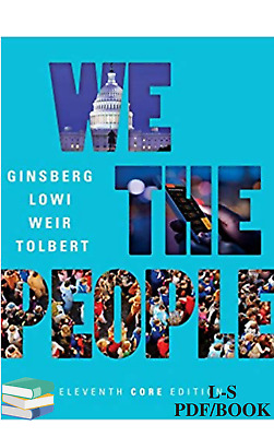 We the People eleventh 11th Core Edition Benjamin Ginsberg Quick E-Delivery PDF