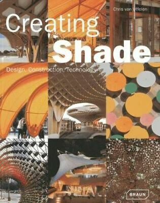 NEW Creating Shade By Chris van Uffelen Hardcover Free Shipping