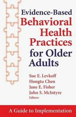 NEW Evidence Based Health Practices for Older Adults By Sue Levkoff Hardcover
