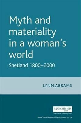 NEW Myth and Materiality in a Woman's World By Lynn Abrams Paperback