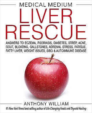 Medical Medium Liver Rescue by Anthony William 🔥(2018, PDF)🔥