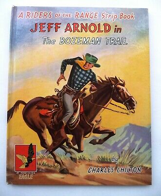 """JEFF ARNOLD in """"The Bozeman Trail"""" by Charles Chilton. Eagle Comic Strip."""