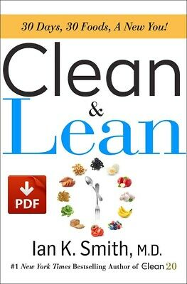 (PDF) Clean & lean: 30 Days, 30 Foods, A New You 2019 By Ian K. Smith M.D