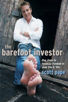 The Barefoot Investor: Five Steps to Financial Freed... by Scott Pape 1841127159