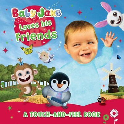 Baby Jake Loves his Friends A Touch-and-Feel Book (Baby Jake Touch... 1405263709