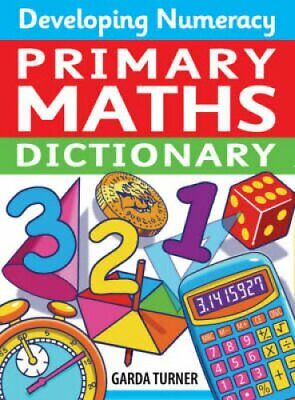Developing Numeracy: Primary Maths Dictionary by Garda Turner 9780713678505
