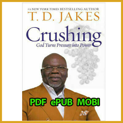 Crushing: God Turns Pressure into Power by T. D. Jakes (eBooks)