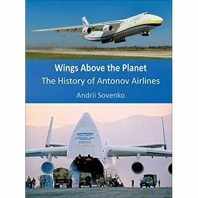 Wings Above the Planet: The History of Antonov Airlines - Hardback NEW Sovenko,