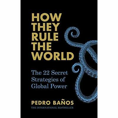 How They Rule the World: The 22 Secret Strategies of Gl - Hardback NEW Banos, Pe