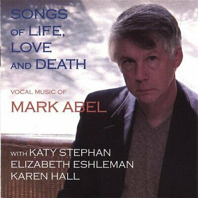 Mark Abel - Songs Of Life Love & Death New Cd