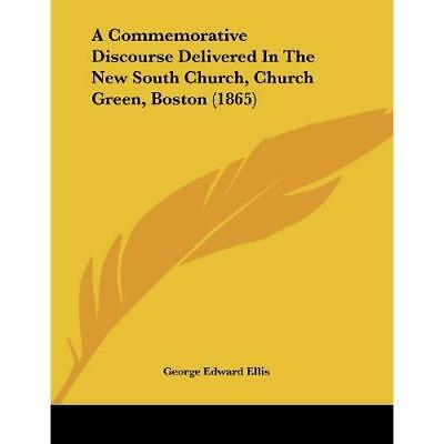 A Commemorative Discourse Delivered in the New South Ch - Paperback NEW George E