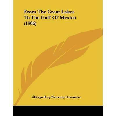 From the Great Lakes to the Gulf of Mexico (1906) - Paperback NEW Chicago Deep W