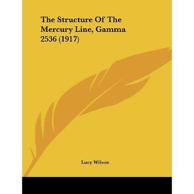 The Structure of the Mercury Line, Gamma 2536 (1917) - Paperback NEW Lucy Wilson
