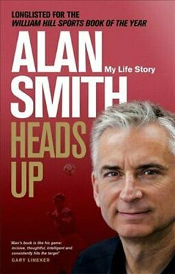 Heads Up My Life Story by Alan Smith 9781472127853 | Brand New
