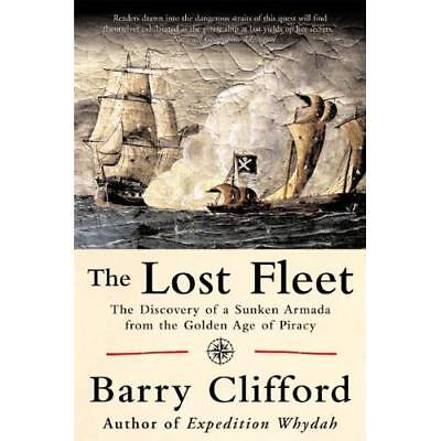 The Lost Fleet: The Discovery of a Sunken Armada from t - Paperback NEW Barry Cl